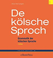 De koelsche Sproch: Grammatik der koelschen Sprache