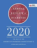 Annual Review of Diabetes 2020: The Best of the American Diabetes Association's Scholarly Journals