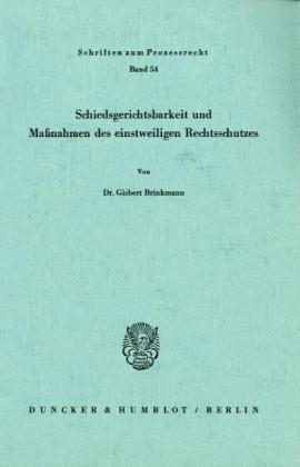 Schiedsgerichtsbarkeit und Maßnahmen des einstweiligen Rechtsschutzes.: Herbert Ludat Zum 60. Geburtstag (Schriften Zum Prozessrecht)