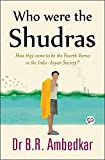 Who were the Shudras (English Edition)