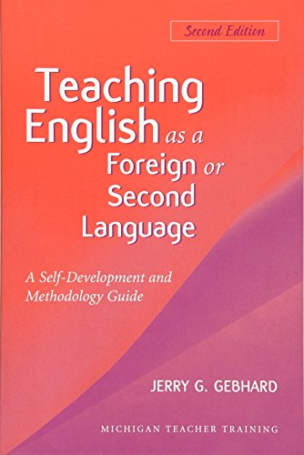 Teaching English as a Foreign or Second Language, Second Edition: A Teacher Self-Development and Methodology Guide (Mich