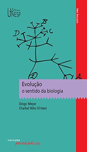 Evolução: o sentido da biologia (Paradidáticos)