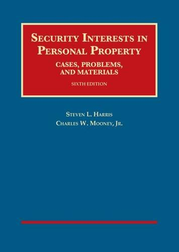 Compare Textbook Prices for Security Interests in Personal Property, Cases, Problems and Materials University Casebook Series 6 Edition ISBN 9781628101447 by Harris, Steven,Mooney Jr., Charles