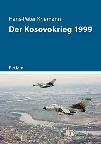 Der Kosovokrieg 1999: Reclam – Kriege der Moderne