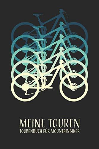 Meine Touren Tourenbuch für Mountainbiker: Mountainbike Tagebuch zum Ausfüllen Tourenbuch zum Eintragen Geschenk für Mountainbiker Radfahrer, Fahrrad ... Väter zum Vatertag, Softcover mit 110 Seiten