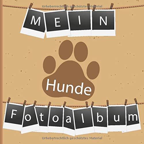 Mein Hunde Fotoalbum: Halte tolle Momente mit deinem Hund in diesem Hundealbum für Hundeliebhaber fest. 110 Seiten 21 × 21 cm zum Einkleben und beschriften von Fotos. (Design Polaroid)