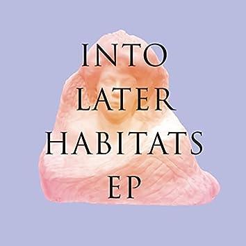Into Later Habitats