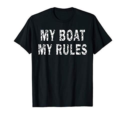 Mein Boot Meine Regeln - Kapitän der Bootsfahrt Urlaub T-Shirt