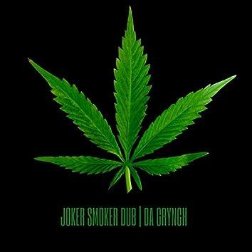 Joker Smoker Dub