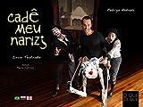 CADÊ MEU NARIZ?: livro teatrado (Livros Teatrados 1) (Portuguese Edition)