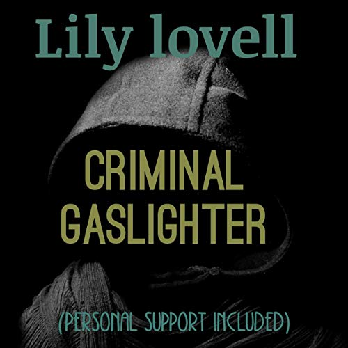 Criminal Gaslighter (Personal Support Included) Titelbild
