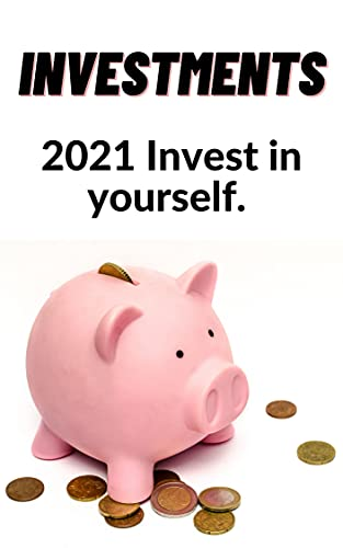Investments: 2021 Invest in yourself. (English Edition)