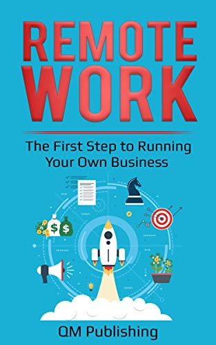 Remote Work: The First Step to Running Your Own Business (English Edition)
