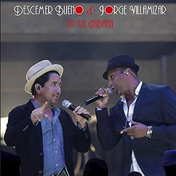 Descemer Bueno y Jorge Villamizar en la Habana (En Vivo)