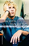 Oxford Bookworms Library 2 Too Old to Rock & Roll 3rd