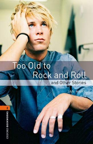Oxford Bookworms Library 2 Too Old to Rock & Roll 3rdの詳細を見る