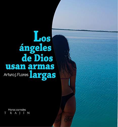 Los Ángeles de Dios usan armas largas de Arturo J. Flores