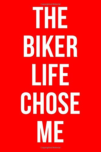 THE BIKER LIFE CHOSE ME: Motorbike Notebook / Notepad / Journal / Diary for Riders, Gifts for Men Women Teens Boys Girls, 120 Lined Pages A5.