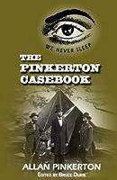 The Pinkerton Casebook
