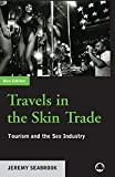 Image of Travels in the Skin Trade: Tourism and the Sex Industry