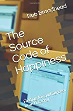 The Source Code of Happiness: Finding Joy and Success in an IT career