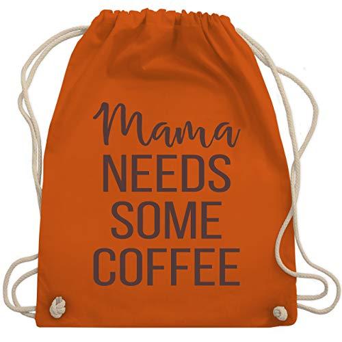 Shirtracer Muttertagsgeschenk - Mama needs some coffee - schrift - Unisize - Orange - Kaffee - WM110 - Turnbeutel und Stoffbeutel aus Baumwolle