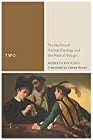 Two: The Machine of Political Theology and the Place of Thought (Commonalities)