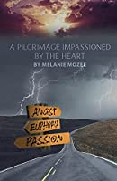 A Pilgrimage Impassioned by the Heart