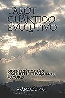 TAROT CUÂNTICO EVOLUTIVO: Bioenergêtica: Uso prâctico de los Arcanos Mayores
