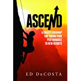 Ascend: A Coach's Roadmap for Taking Your Performance to New Heights (English Edition)