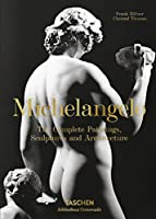 Michelangelo: The Complete Paintings, Sculptures and Architecture, 1475-1654 (Bibliotheca Universalis)