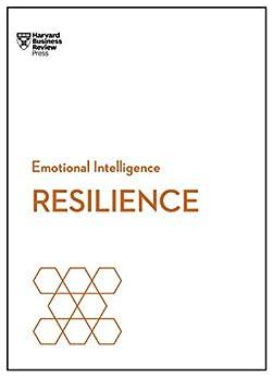 Resilience (HBR Emotional Intelligence Series) by [Harvard Business Review, Daniel Goleman, Jeffrey A. Sonnenfeld, Shawn Achor]