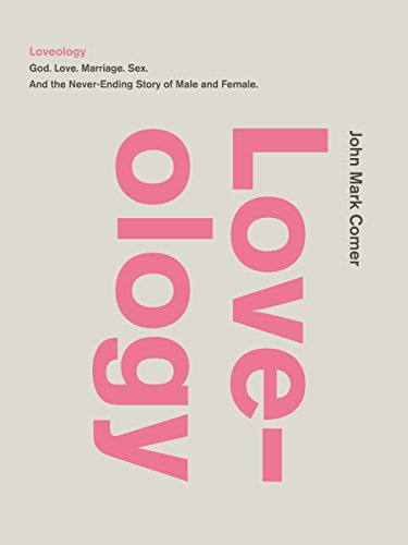 Loveology: God, Love, Marriage, Sex, and the Never-ending Story of Male and Femaleの詳細を見る