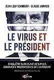 Le virus et le Président: Enquête sur l'une des plus grandes tromperies de l'Histoire