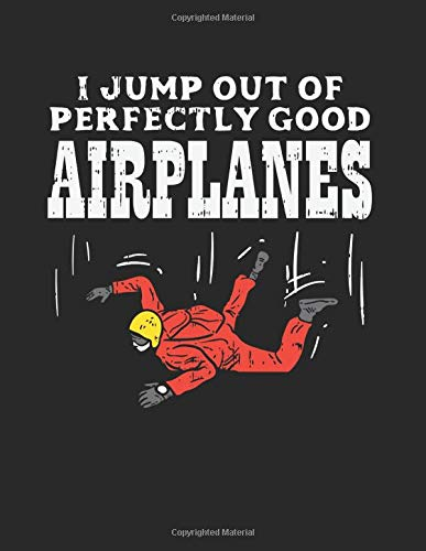 """Skydiving I Jump Out Of Perfectly Good Airplanes: Notebook Recipe Book 8.5x11"""" 120 Cream Paper (Diary, Notebook, Composition Book, Writing Tablet)"""