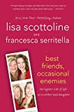 Best Friends, Occasional Enemies: The Lighter Side of Life as a Mother and Daughter (The Amazing Adventures of an Ordinary Woman, 3)