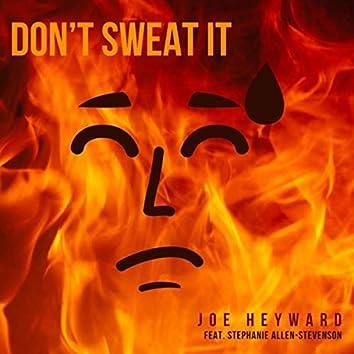 Don't Sweat It (feat. Stephanie Allen-Stevenson)