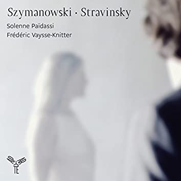Szymanowski - Stravinsky