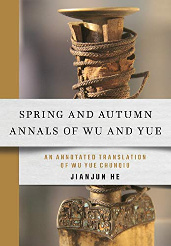 Spring and Autumn Annals of Wu and Yue: An Annotated Translation of Wu Yue Chunqiu