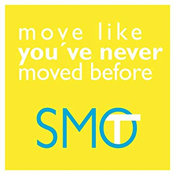 Move Like You've Never Moved Before
