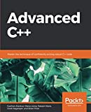 Advanced C++: Master the technique of confidently writing robust C++ code - Gazihan Alankus