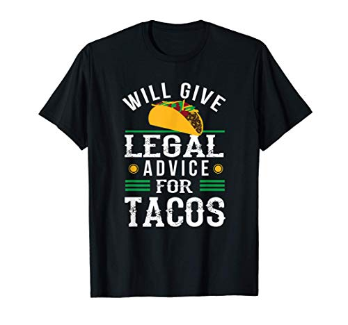 Funny Lawyer Will Give Legal Advice for Tacos Law Student T-Shirt