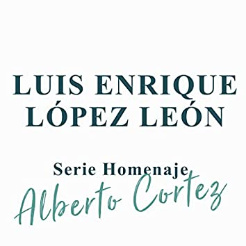 Serie Homenaje – Alberto Cortez