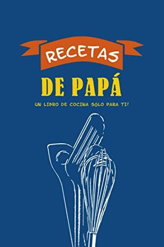 Libro de cocina para sus hijos 'Recetas de papá': Libro de recetas para su familia - Su colección personal de recetas - 120 páginas forradas - ... los aficionados a la cocina y la pastelería