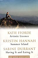 Of Love and Life: Artistic License / Summer Island / Having It and Eating It 0276426681 Book Cover