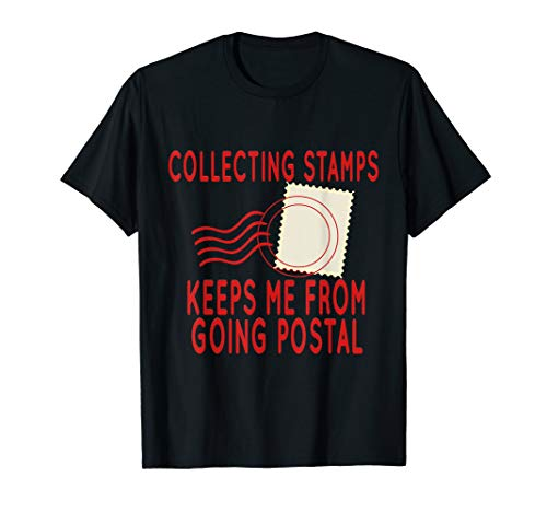 Collecting Stamps to not go Postal - Stamp Collecting Shirt