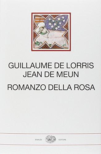 Romanzo della Rosa. Testo francese antico a fronte