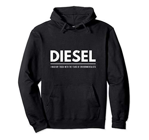 Funny Diesel I Wash My Truck With Tears of Environmentalists Felpa con Cappuccio