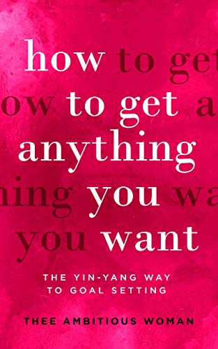 How To Get Anything You Want by Thee Ambitious Woman ebook deal
