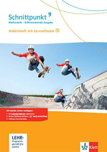 Schnittpunkt Mathematik 9. Differenzierende Ausgabe: Arbeitsheft mit Lösungsheft und Lernsoftware Klasse 9 (Schnittpunkt Mathematik. Differenzierende Ausgabe ab 2017)